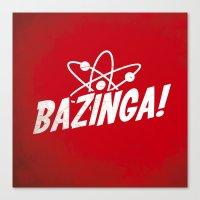 bazinga Canvas Prints featuring Atom Bazinga! by Nxolab