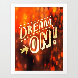 Dream On! Art Print