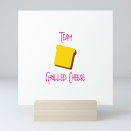 Team Grilled Cheese Funny Foodie Quote Mini Art Print