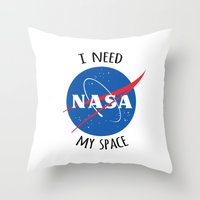 nasa Throw Pillows featuring I Need My Space (NASA) by eeyebrows