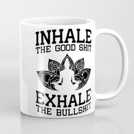 Yoga Inhale The Good Shit Exhale The Bullshit Mug Coffee Mug