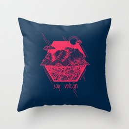 Soy Volcan / I am volcano Throw Pillow