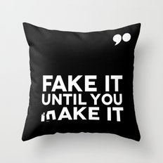 Fake It Until You Make It Throw Pillow