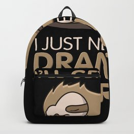 I'll Get Over It I Just Need To Be Dramatic First Backpack
