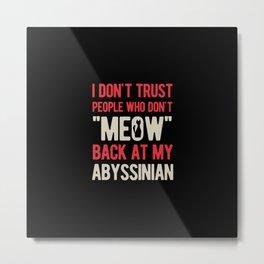 Funny Abyssinian Cat  Metal Print