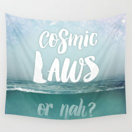 Cosmic Laws or nah?  Wall Tapestry