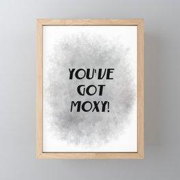 You've Got Moxy! (black, grey) Framed Mini Art Print