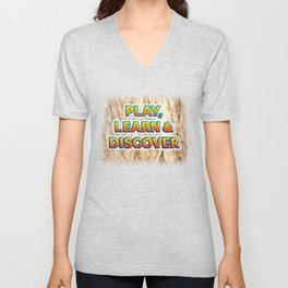 Play, Learn & Discover Unisex V-Neck