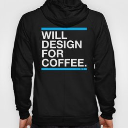 Will Design For Coffee Hoody