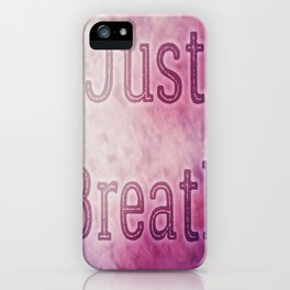 Just Breath iPhone Case