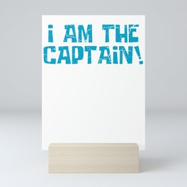 The Captain Is Always Right Sailor Or Seafarer Gift Mini Art Print