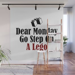 Dear Monday Go Step On A Freaking Nail Wall Mural