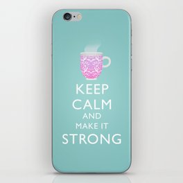 Inspiration quote art, keep calm and make it strong iPhone Skin