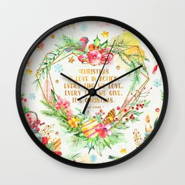 Christmas is love in action Wall Clock