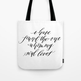 I Have Found the One Whom My Soul Loves Tote Bag