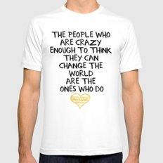 PEOPLE WHO ARE CRAZY ENOUGH CHANGE THE WORLD - wisdom quote Mens Fitted Tee MEDIUM White