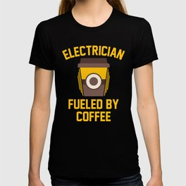 Electrician Fueled By Coffee T-shirt