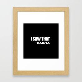 i saw that karma Framed Art Print