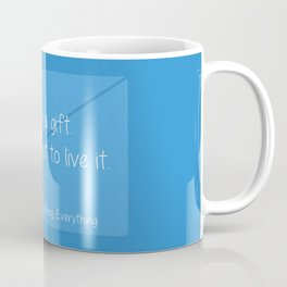 Life Is A Gift Coffee Mug