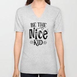 be the nice kid Unisex V-Neck