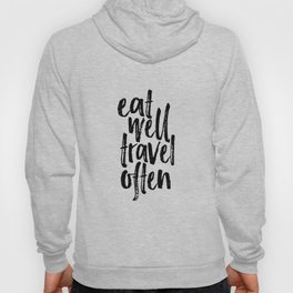 Eat Well Travel Often Print Printable Wall Art Travel quote Life Quotes Modern Wall Art Motivational Hoody