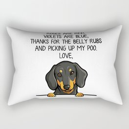 Roses are red, Violets are blue thanks for the belly rubs and picking up my poo love Dachshund Rectangular Pillow