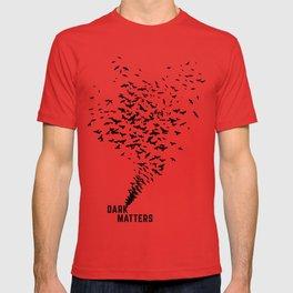 Dark Matters T-shirt