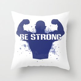 Healthy Lifestyle Be strong motivation art for sport and fitness fans logo of a man in blue & white Throw Pillow