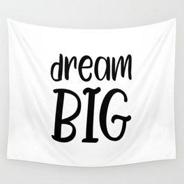 Dream big Wall Tapestry