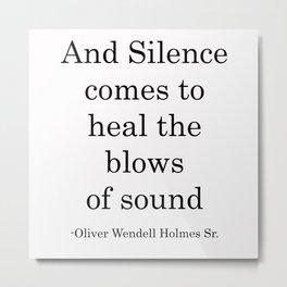 And Silence COmes Metal Print