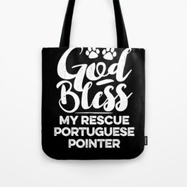God Bless My Rescue Portuguese Pointer Paw Print for Dog Walker Gift Tote Bag