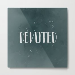 Devoted Themselves Metal Print