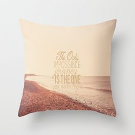 The Only Impossible Journey Throw Pillow