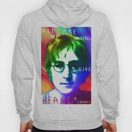 All We Are Saying Is Give Peace A Chance. Hoody