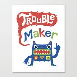 Trouble Maker - white Canvas Print