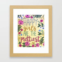Happy Girls are the Prettiest Framed Art Print