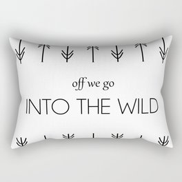 Quote Off We Go Into the Wild Rectangular Pillow
