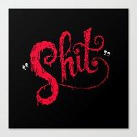 shit Canvas Prints featuring Shit by Chris Piascik