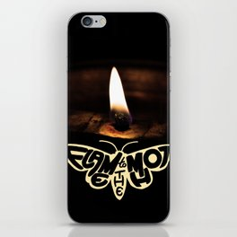 Flame to the moth iPhone Skin