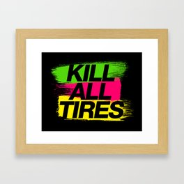 Kill All Tires v2 HQvector Framed Art Print