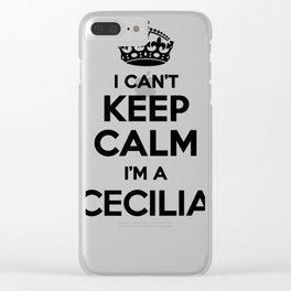I cant keep calm I am a CECILIA Clear iPhone Case