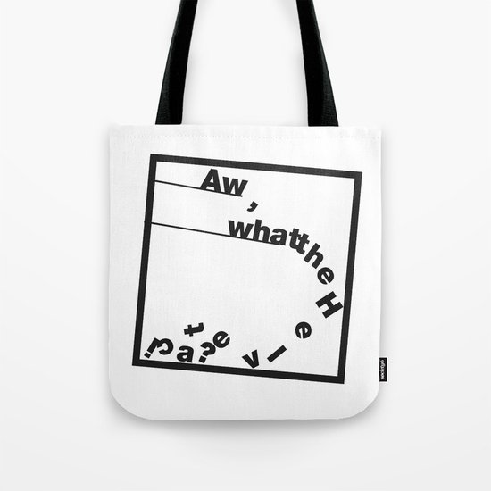 Whatthe Hel v e t  i  c  a? Tote Bag