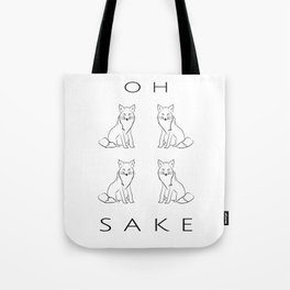 Oh Four Fox Sake - Black and White - Sayings and Phrases... Tote Bag