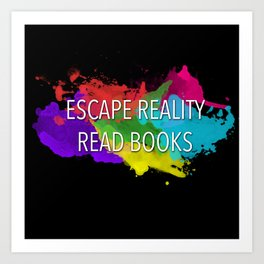 Escape Reality, Read Books Art Print