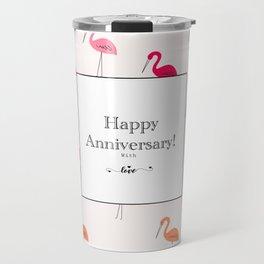 Happy Anniversary flamingo greeting Travel Mug