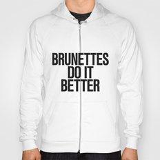 Brunettes do it Better Typography Hoody