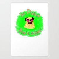 I'm Pug'in Awesome! (Green) Art Print