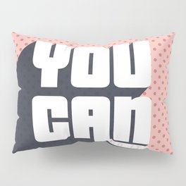 You Can Do It Pillow Sham