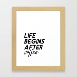Life Begins After Coffee Printable Poster, Typography Printable Sign, Quote Wall Art, Home Decor Framed Art Print