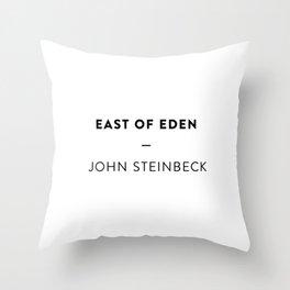 East of Eden  —   John Steinbeck Throw Pillow